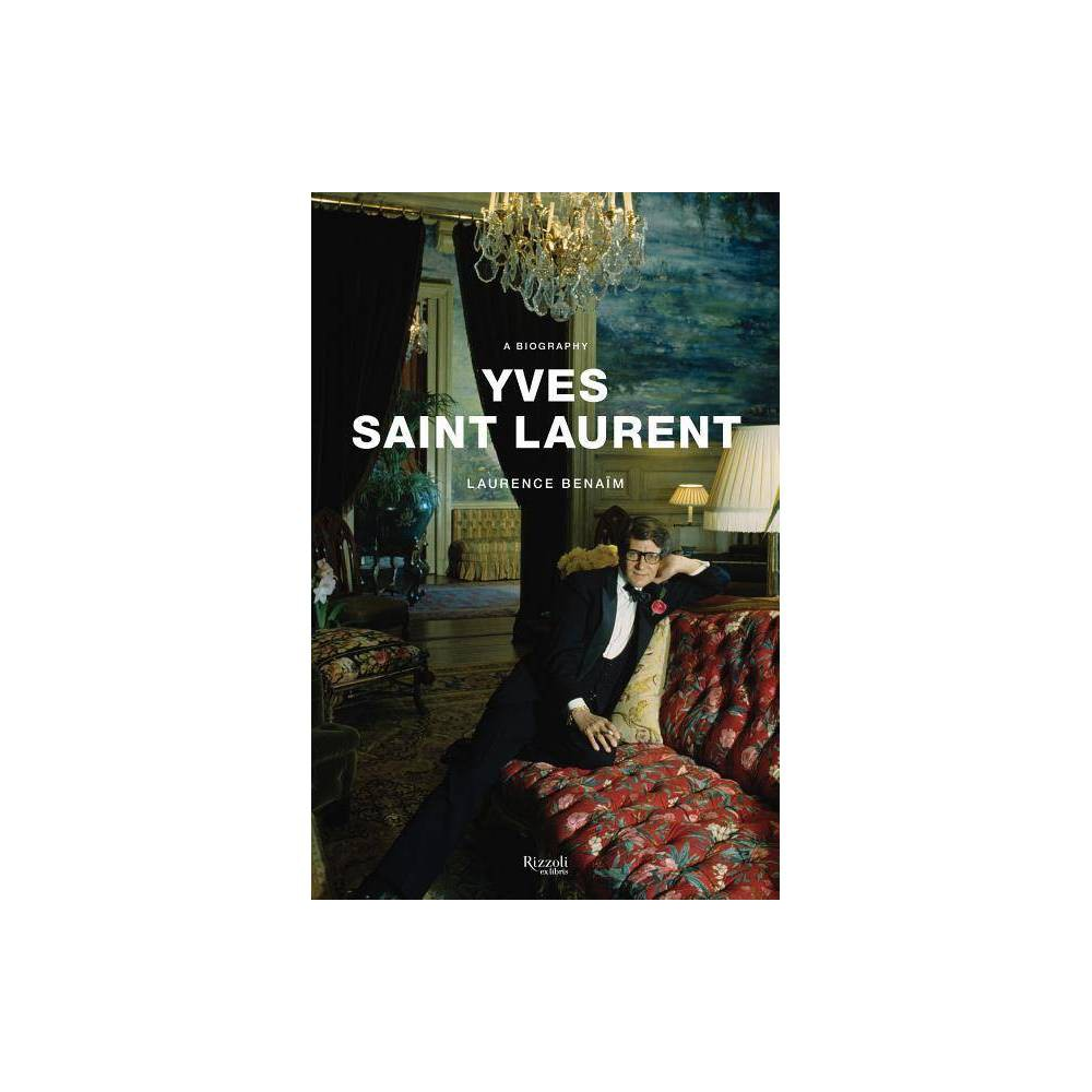 ISBN 9780847863396 product image for Yves Saint Laurent - by Laurence Benaim (Hardcover) | upcitemdb.com