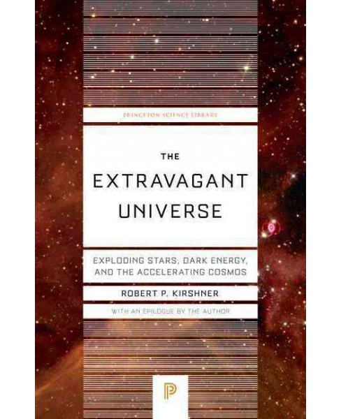 Extravagant Universe : Exploding stars, dark energy, and the accelerating cosmos (Reprint) (Paperback) - image 1 of 1