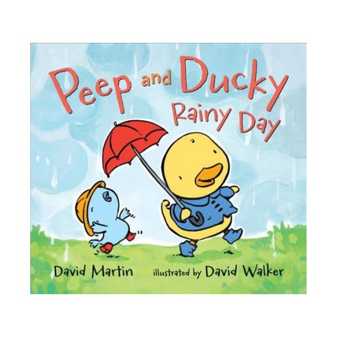 Peep and Ducky Rainy Day - by  David Martin (Board_book) - image 1 of 1