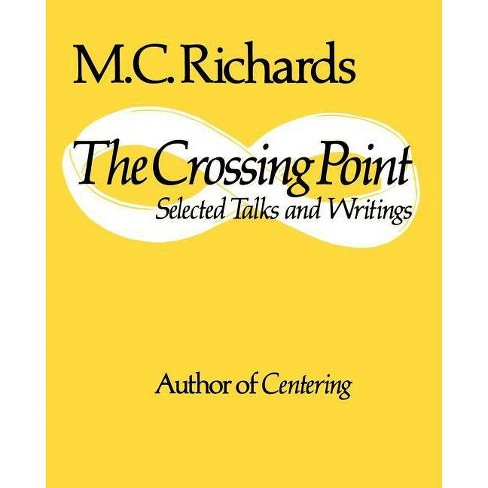 The Crossing Point - by  Mary Caroline Richards (Paperback) - image 1 of 1