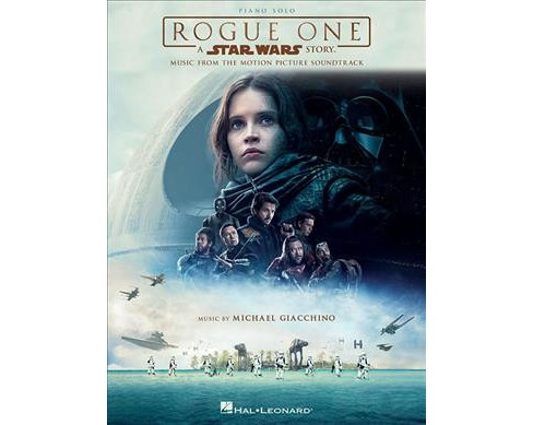 Rogue One: A Star Wars Story:  Piano Solo: Music from the Motion Picture Soundtrack (Paperback) (Michael - image 1 of 1