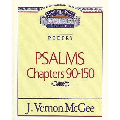 Thru the Bible Vol. 19: Poetry (Psalms 90-150) - by  J Vernon McGee (Paperback) - image 1 of 1