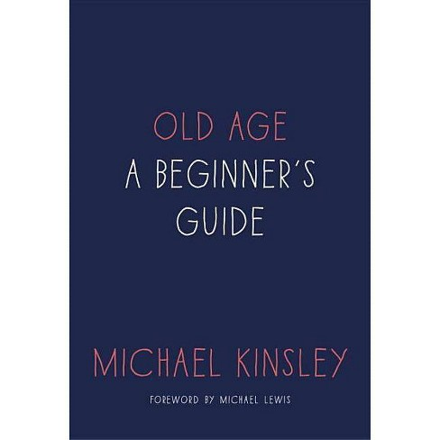 Old Age - by  Michael Kinsley (Hardcover) - image 1 of 1