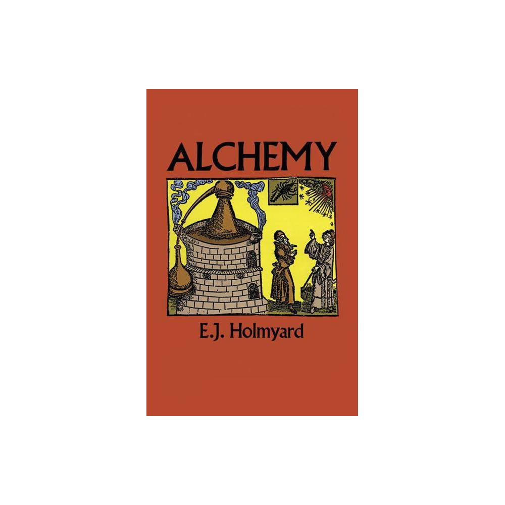 Alchemy Dover Books On Engineering By E J Holmyard Paperback