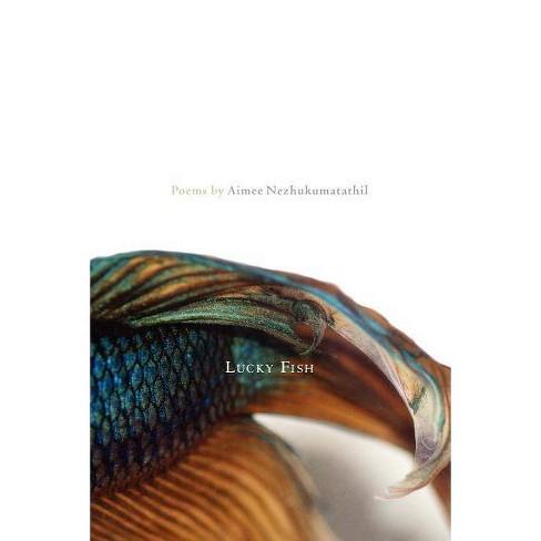 Lucky Fish - by  Aimee Nezhukumatathil (Paperback) - image 1 of 1