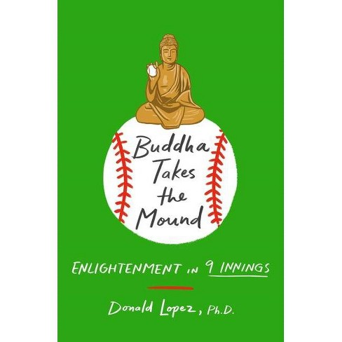 Buddha Takes the Mound - by  Donald S Lopez (Hardcover) - image 1 of 1