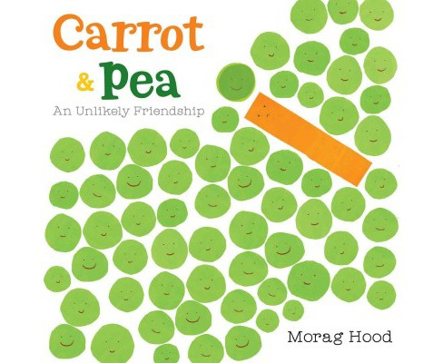 Carrot & Pea : An Unlikely Friendship -  by Morag Hood (School And Library) - image 1 of 1
