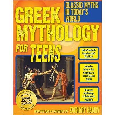 Greek Mythology for Teens - by  Zachary Hamby (Paperback)