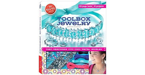 Toolbox Jewelry : Turn Hardware into Cool Metal Jewelry (Paperback) (Kaitlyn Nichols) - image 1 of 1