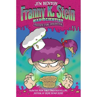 Recipe for Disaster, 9 - (Franny K. Stein, Mad Scientist) by  Jim Benton (Paperback)