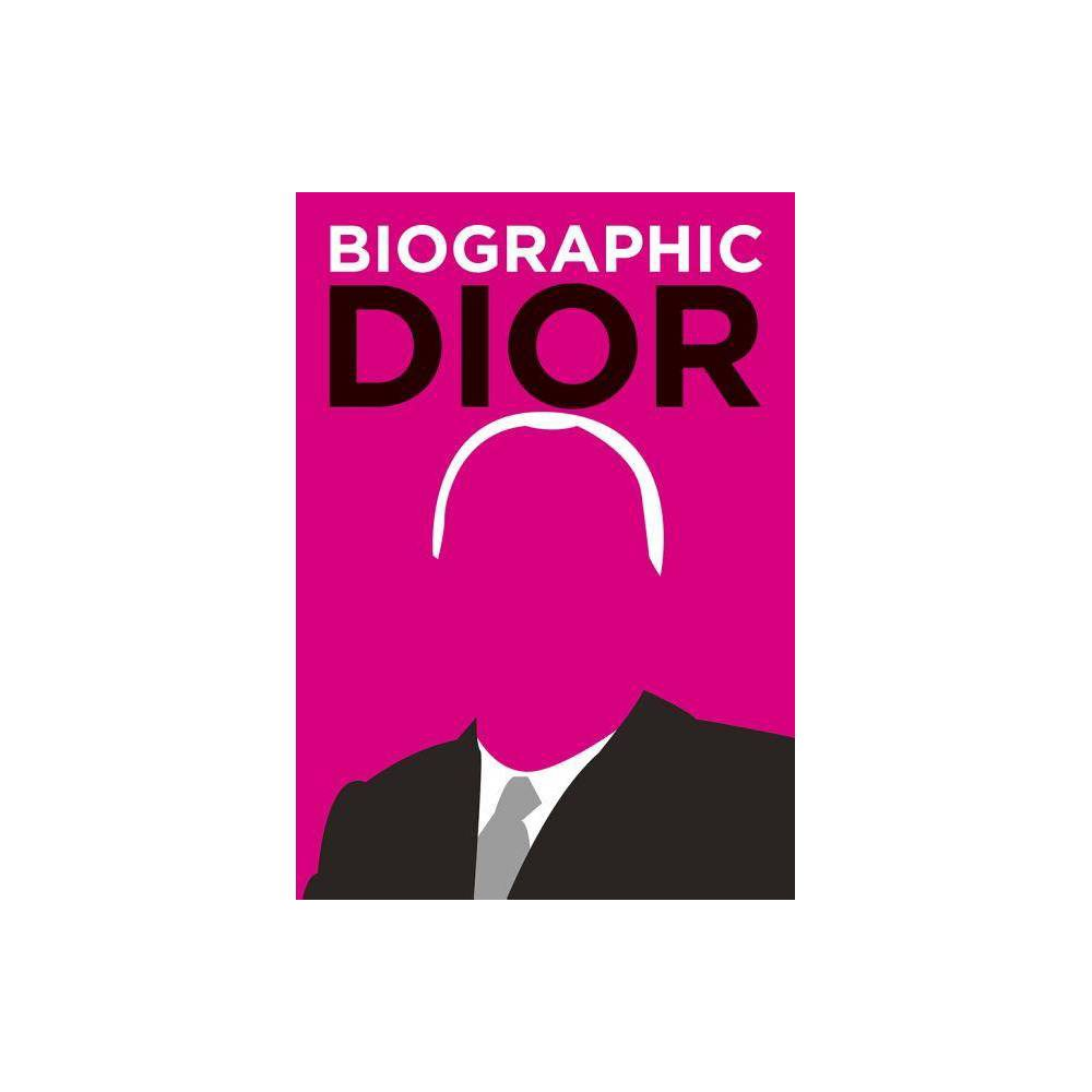 Biographic Dior By Liz Flavell Hardcover