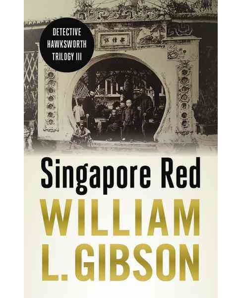 Singapore Red -  (Detective Hawksworth Trilogy) by William L. Gibson (Paperback) - image 1 of 1