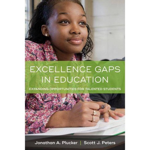Excellence Gaps in Education - by  Jonathan A Plucker & Scott J Peters (Paperback) - image 1 of 1