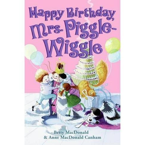 Happy Birthday, Mrs. Piggle-Wiggle - (Mrs. Piggle-Wiggle (HarperCollins)) (Hardcover) - image 1 of 1