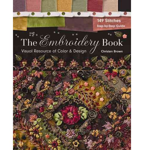 Embroidery Book : Visual Resource of Color & Design: 149 Stitches: Step-by-step Guide (Paperback) - image 1 of 1