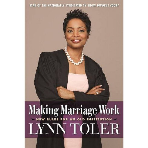 Making Marriage Work - by  Lynn Toler (Paperback) - image 1 of 1