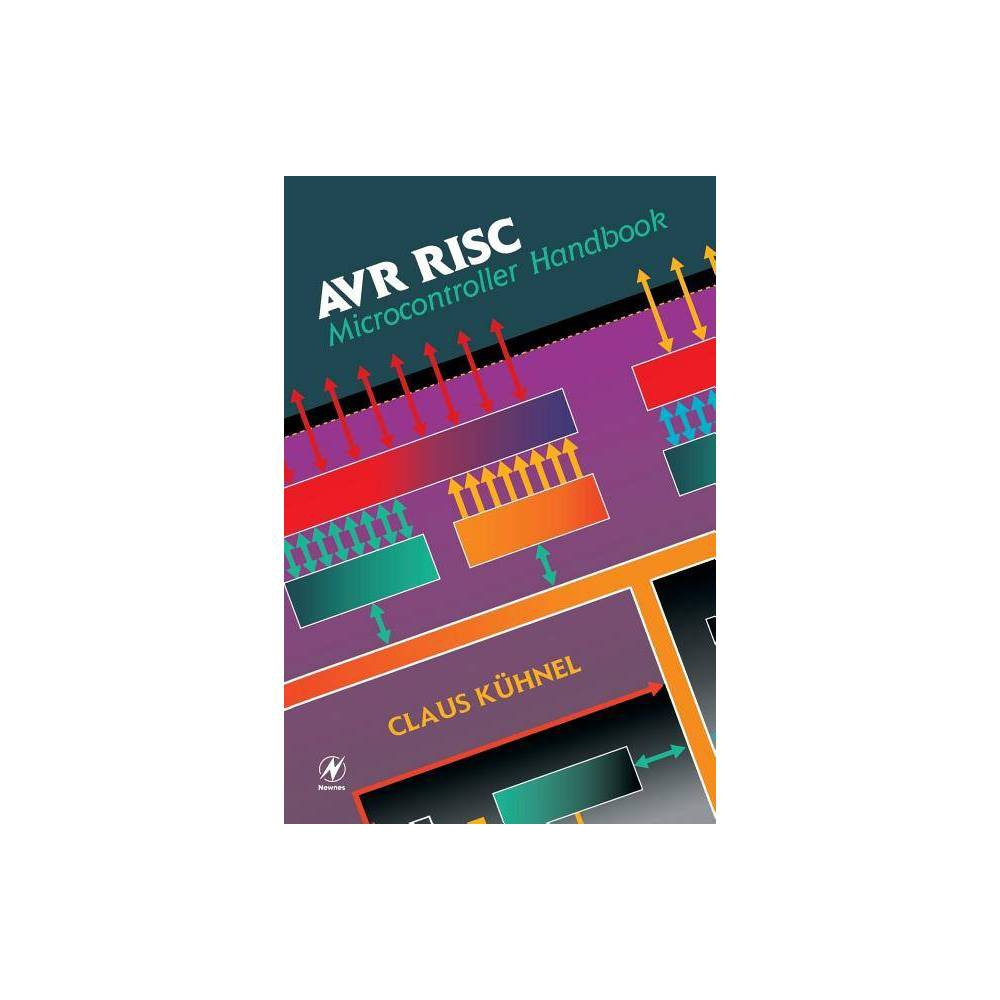 Avr Risc Microcontroller Handbook By Claus Kuhnel Paperback