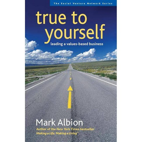 True to Yourself - (Social Venture Network) by  Mark Albion (Paperback) - image 1 of 1