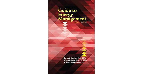 Guide to Energy Management (Revised) (Hardcover) (Ph.D. Barney L. Capehart & Ph.D. Wayne C. Turner & - image 1 of 1