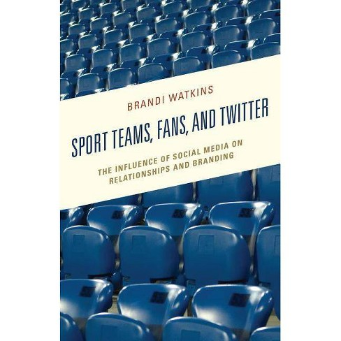 Sport Teams, Fans, and Twitter - (Integrated Marketing Communication) by  Brandi Watkins (Hardcover) - image 1 of 1