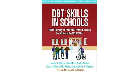 DBT Skills in Schools : Skills Training for Emotional Problem Solving for Adolescents (DBT Steps-A) - image 1 of 1