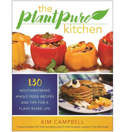 Plantpure Kitchen : 130 Mouthwatering, Whole Food Recipes and Tips for a Plant-based Life (Paperback) - image 1 of 1