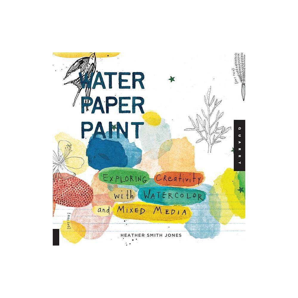 Water Paper Paint By Heather Jones Paperback