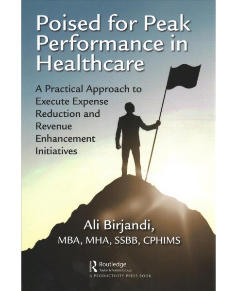Poised for Peak Performance in Healthcare : A Practical Approach to Execute Expense Reduction and - image 1 of 1