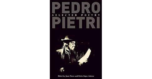 Pedro Pietri : Selected Poetry (Paperback) - image 1 of 1