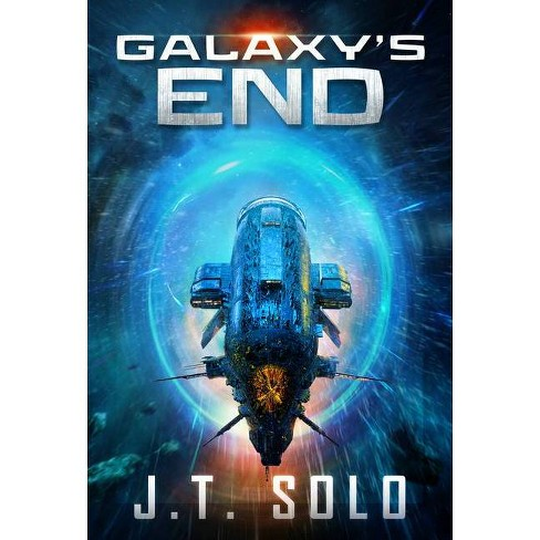 Galaxy's End, Volume 1 - by  J T Solo (Paperback) - image 1 of 1