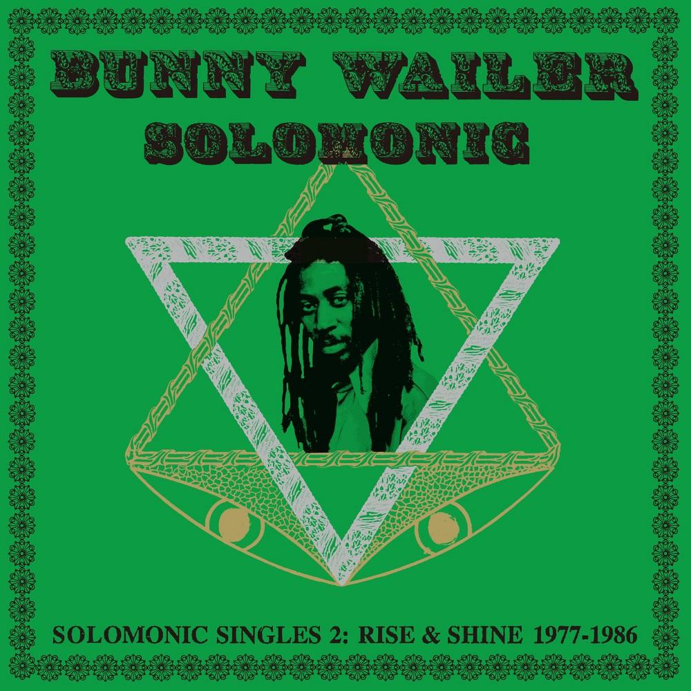 Bunny Wailer - Solomonic Singles 2:Rise & Shine 1977 (CD)