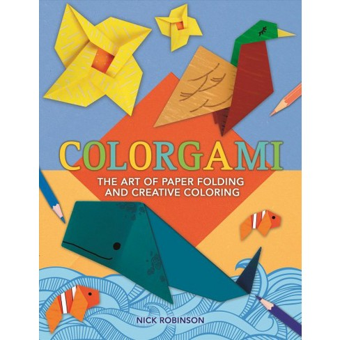 colorgami the art of paper folding and creative coloring