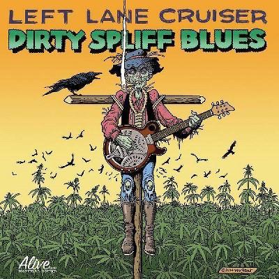 Left Lane Cruiser - Dirty Spliff Blues (Vinyl)