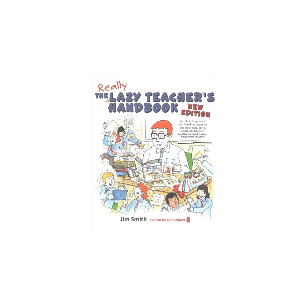 Lazy Teacher's Handbook : How Your Students Learn More When You Teach Less (Revised) (Paperback) (Jim