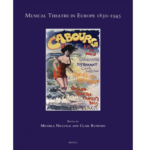 Musical Theatre in Europe 1830-1945 -  (Speculum Musicae) (Hardcover) - image 1 of 1