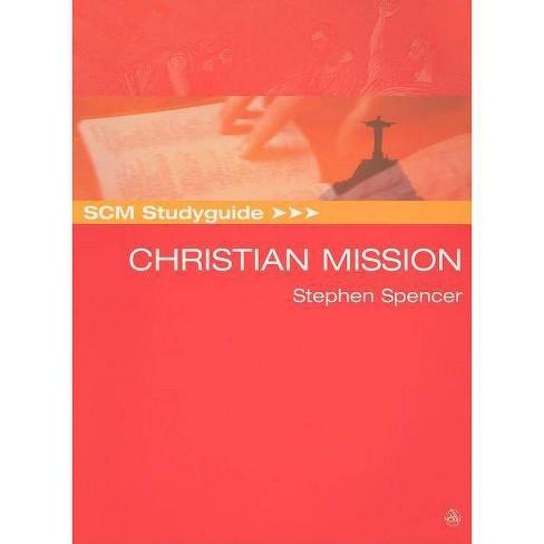 Scm Studyguide: Christian Mission - (Scm Studyguides) by  Stephen Spencer (Paperback) - image 1 of 1