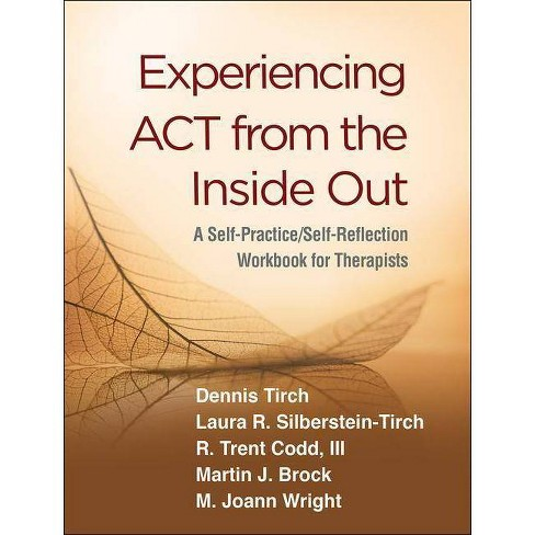 Experiencing ACT from the Inside Out - (Self-Practice/Self-Reflection Guides for Psychotherapists) - image 1 of 1