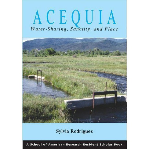 Acequia - by  Sylvia Rodriguez (Paperback) - image 1 of 1