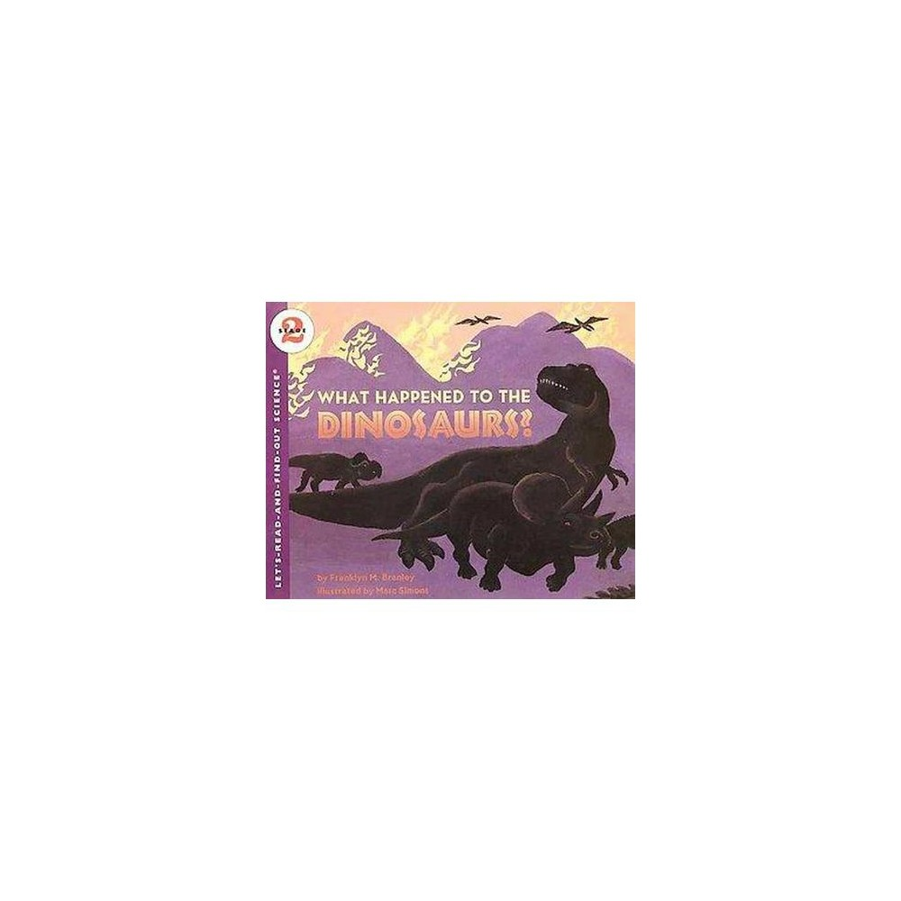 What Happened to the Dinosaurs (Reprint) (Paperback) (Franklyn Mansfield Branley)