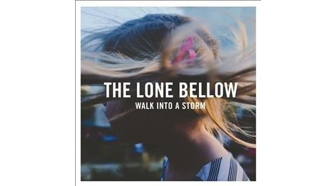 Lone Bellow - Walk Into A Storm (Vinyl) - image 1 of 1