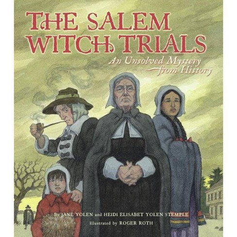 The Salem Witch Trials - (Unsolved Mystery from History) by  Jane Yolen & Heidi E y Stemple (Hardcover) - image 1 of 1
