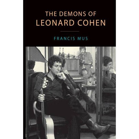 The Demons of Leonard Cohen - (Canadian Studies) by  Francis Mus (Paperback) - image 1 of 1