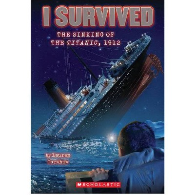 I Survived:  The Sinking of the Titanic (1912) - by Lauren Tarshis (Paperback)