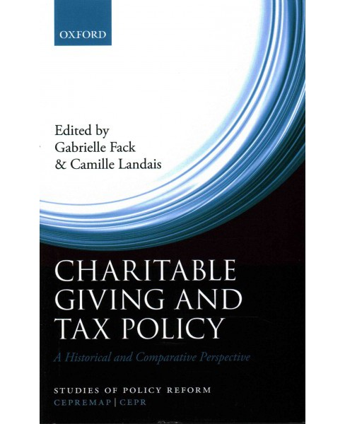 Charitable Giving and Tax Policy : A Historical and Comparative Perspective (Hardcover) - image 1 of 1
