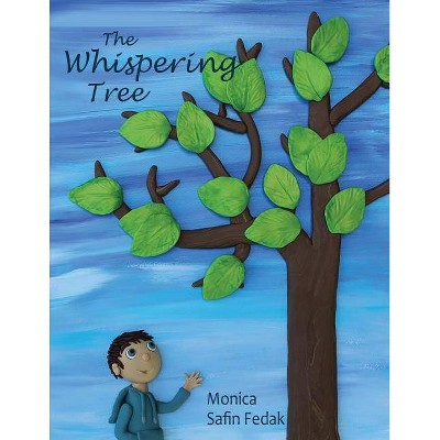 The Whispering Tree - by  Monica Safin Fedak (Paperback)