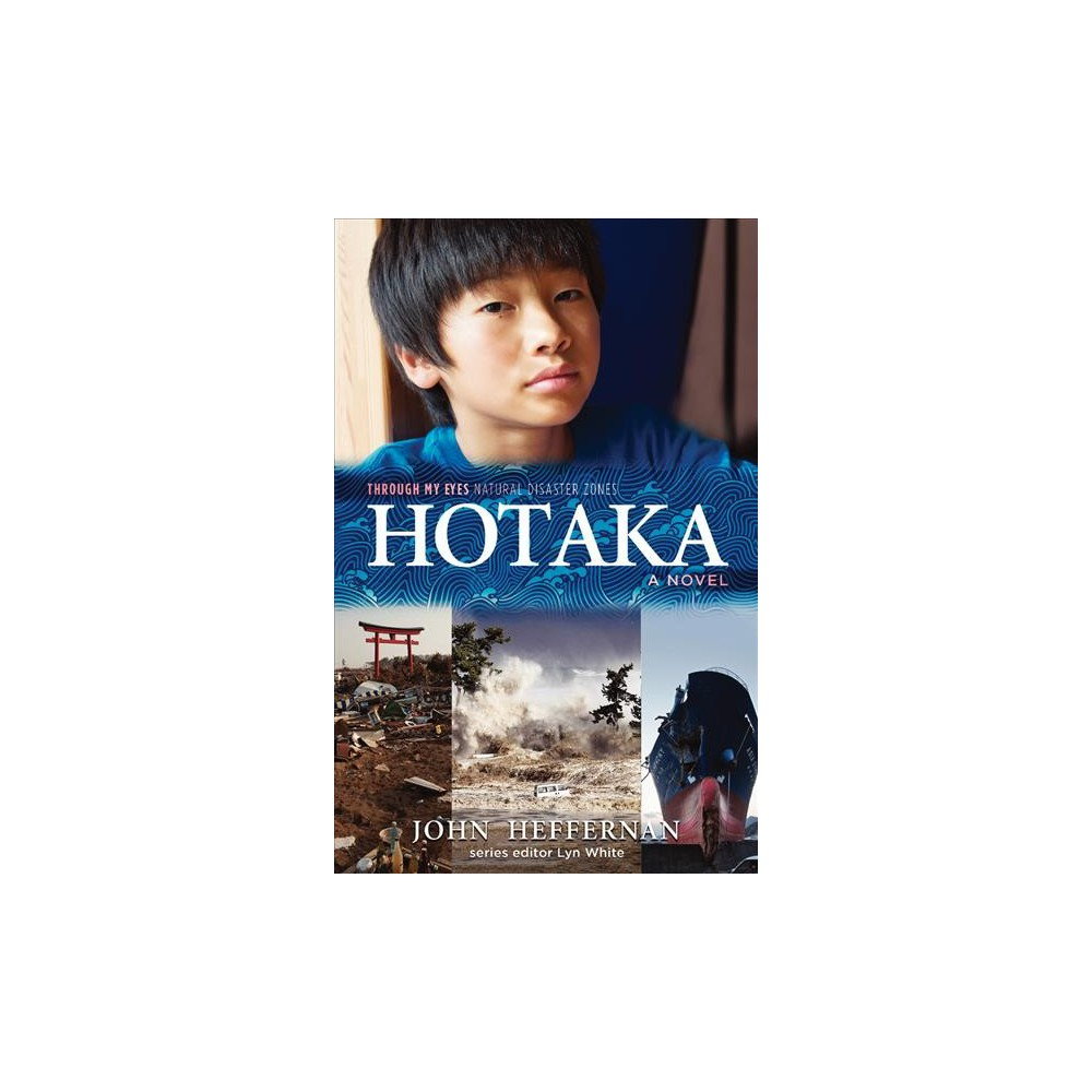 Hotaka - (Through My Eyes) by John Heffernan (Paperback)