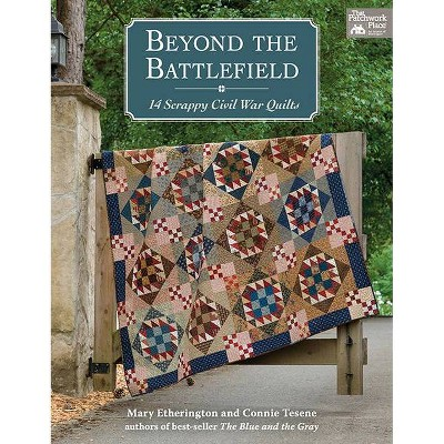 Beyond the Battlefield - by Mary Etherington & Connie Tesene (Paperback)