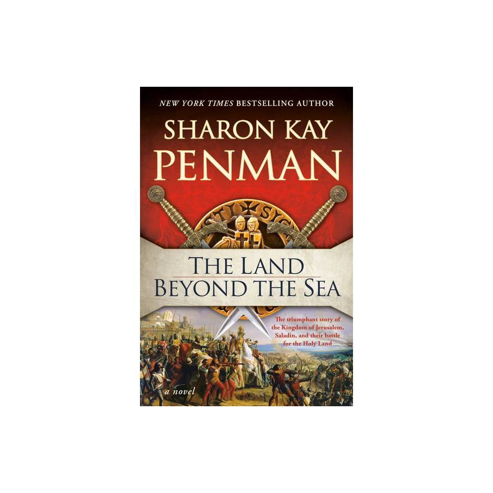 The Land Beyond The Sea By Sharon Kay Penman Paperback