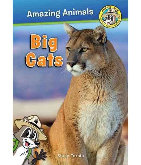Wild Cats -  (Ranger Rick Amazing Animals) by Stacy Tornio (Paperback) - image 1 of 1