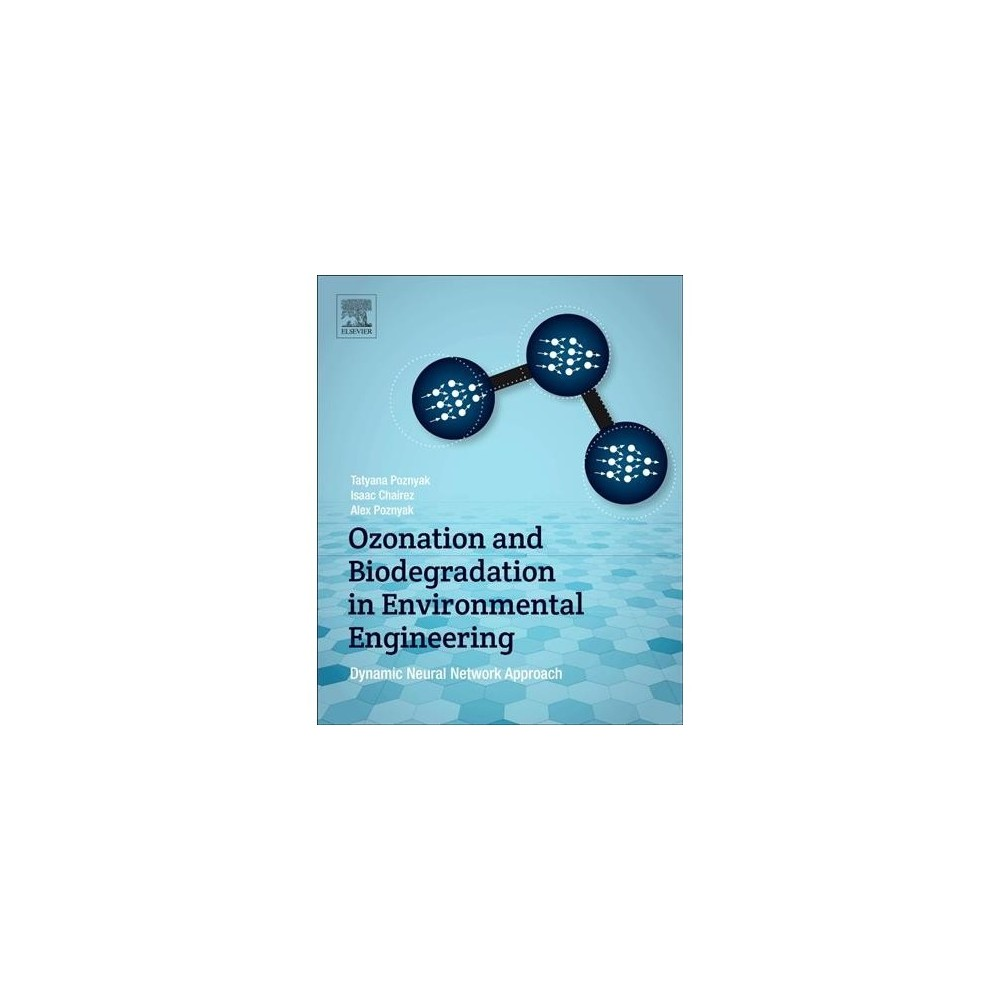 Ozonation and Biodegradation in Environmental Engineering : Dynamic Neural Network Approach